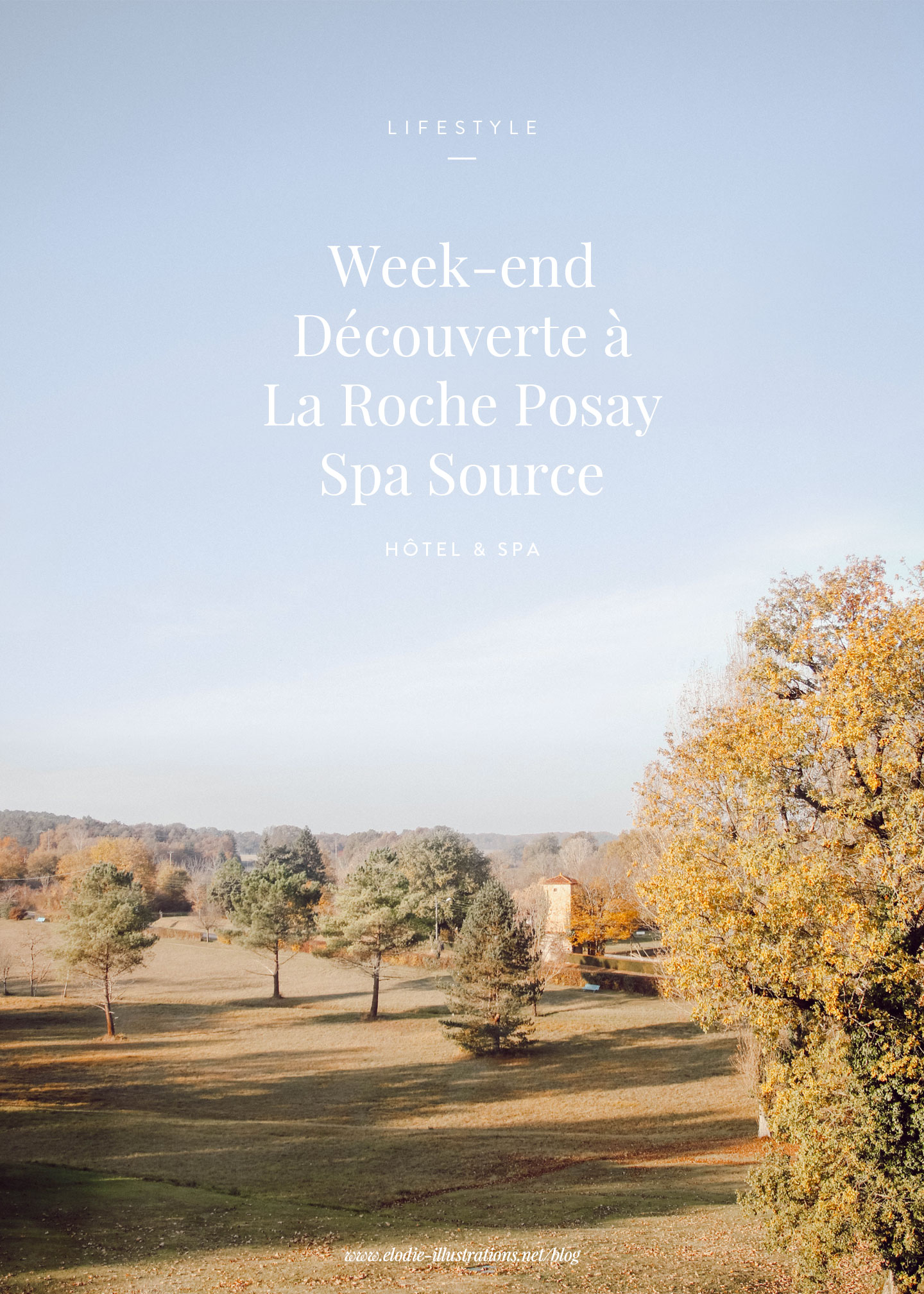 Week-end découverte à la Roche Posay Spa Source | Cliquez pour découvrir l'article