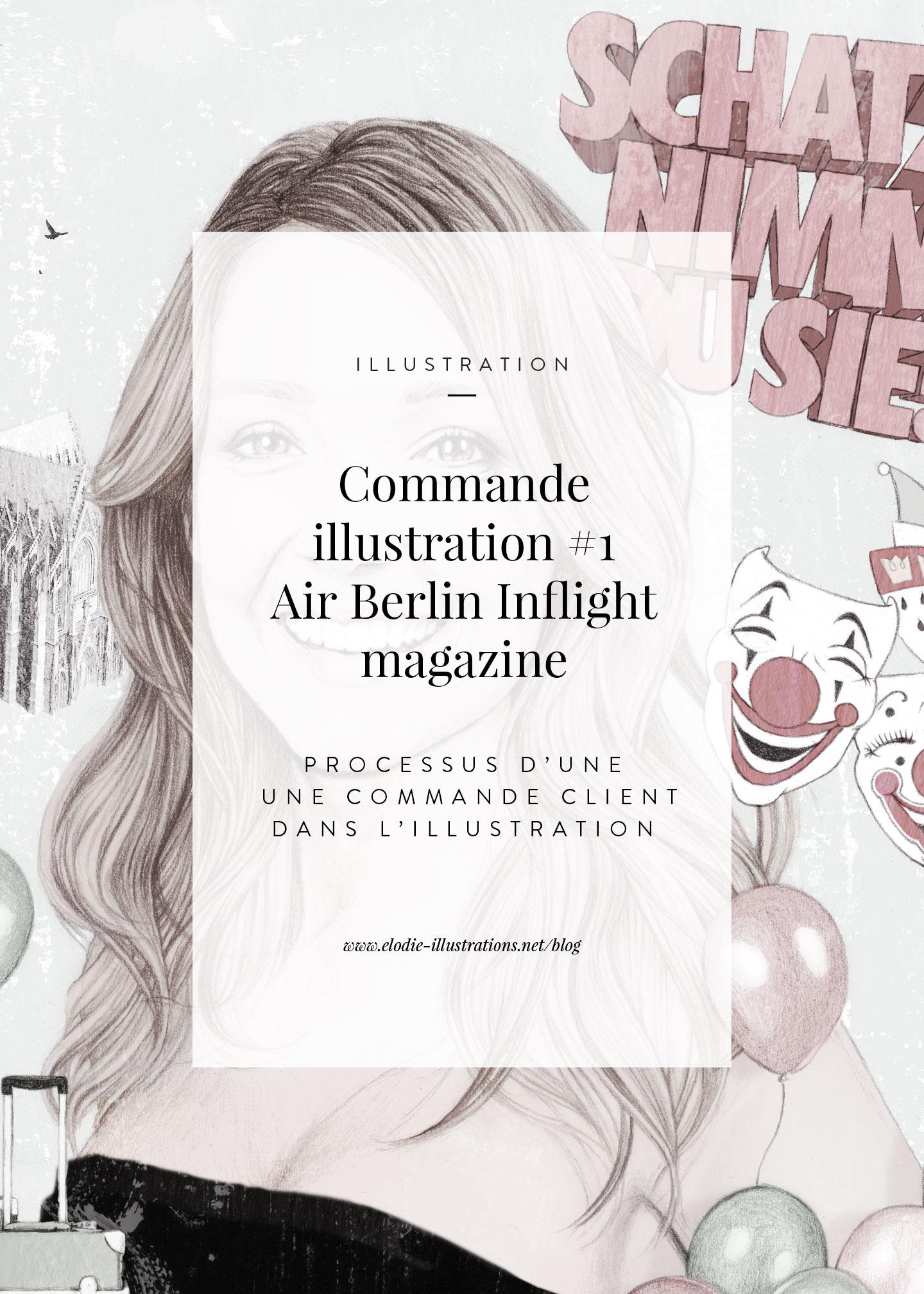 Commande d'illustration #1 – Air Berlin magazine | Dans cet article j'inaugure une nouvelle rubrique dans laquelle je vous présente le processus d'une commande illustration pro. - Cliquez pour découvrir l'article