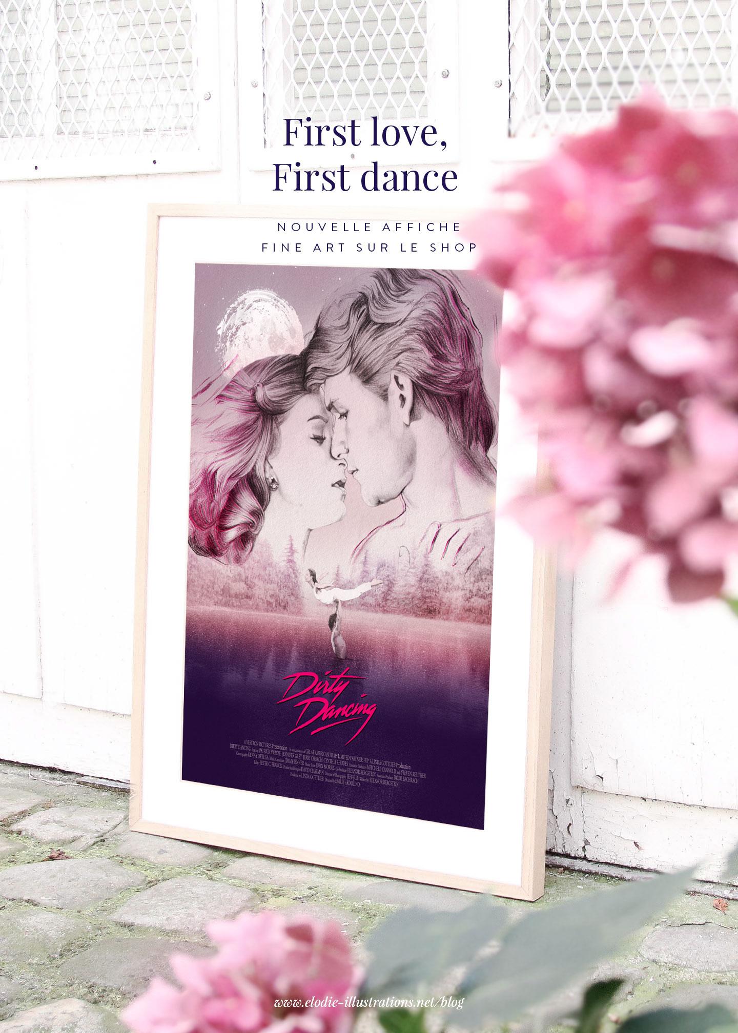 First love, First dance | Nouvelle affiche inspirée du film Dirty Dancing disponible sur le shop. - Cliquez pour découvrir l'article
