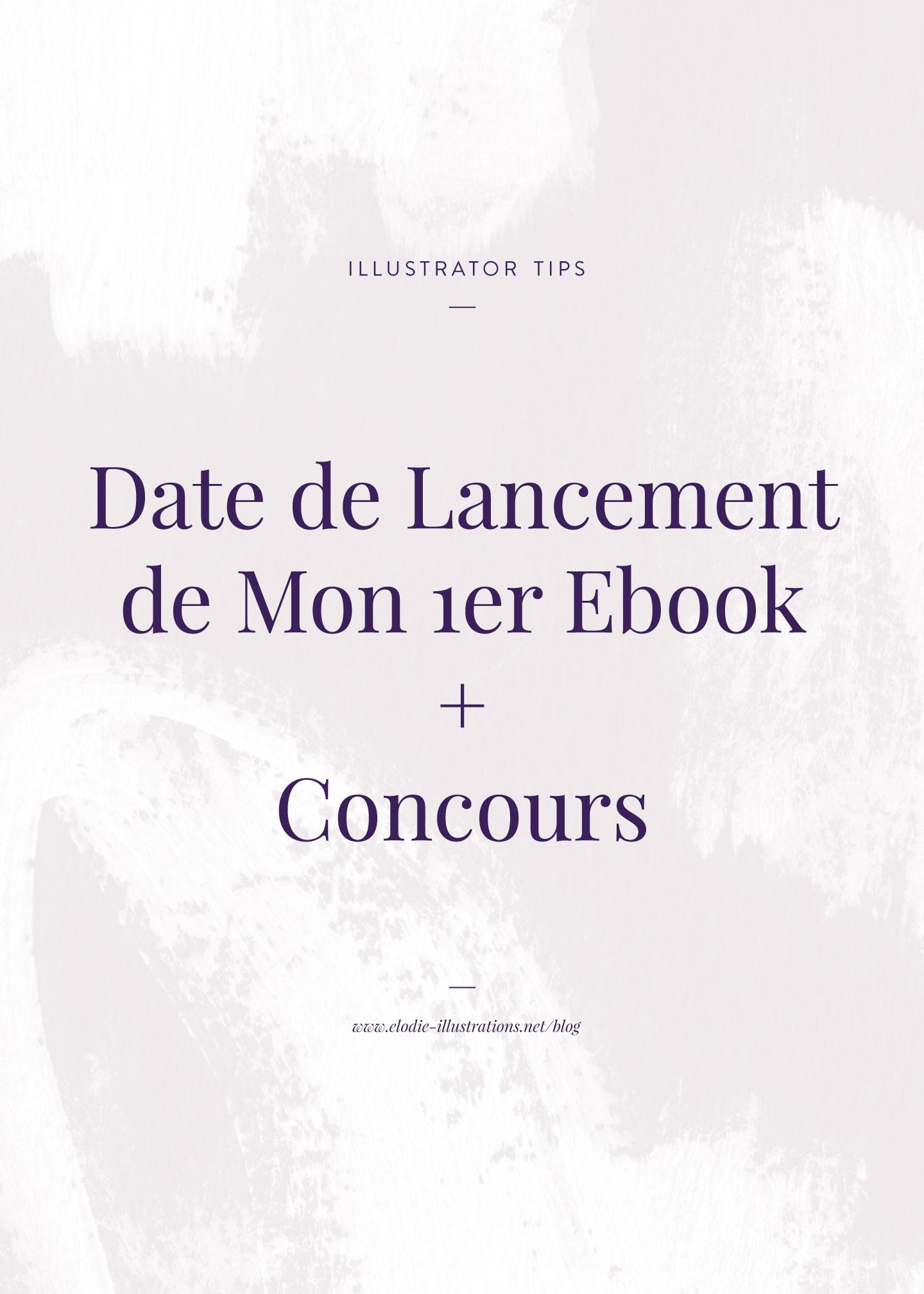 Date de lancement de mon 1er ebook + Concours - Cliquez pour découvrir l'article