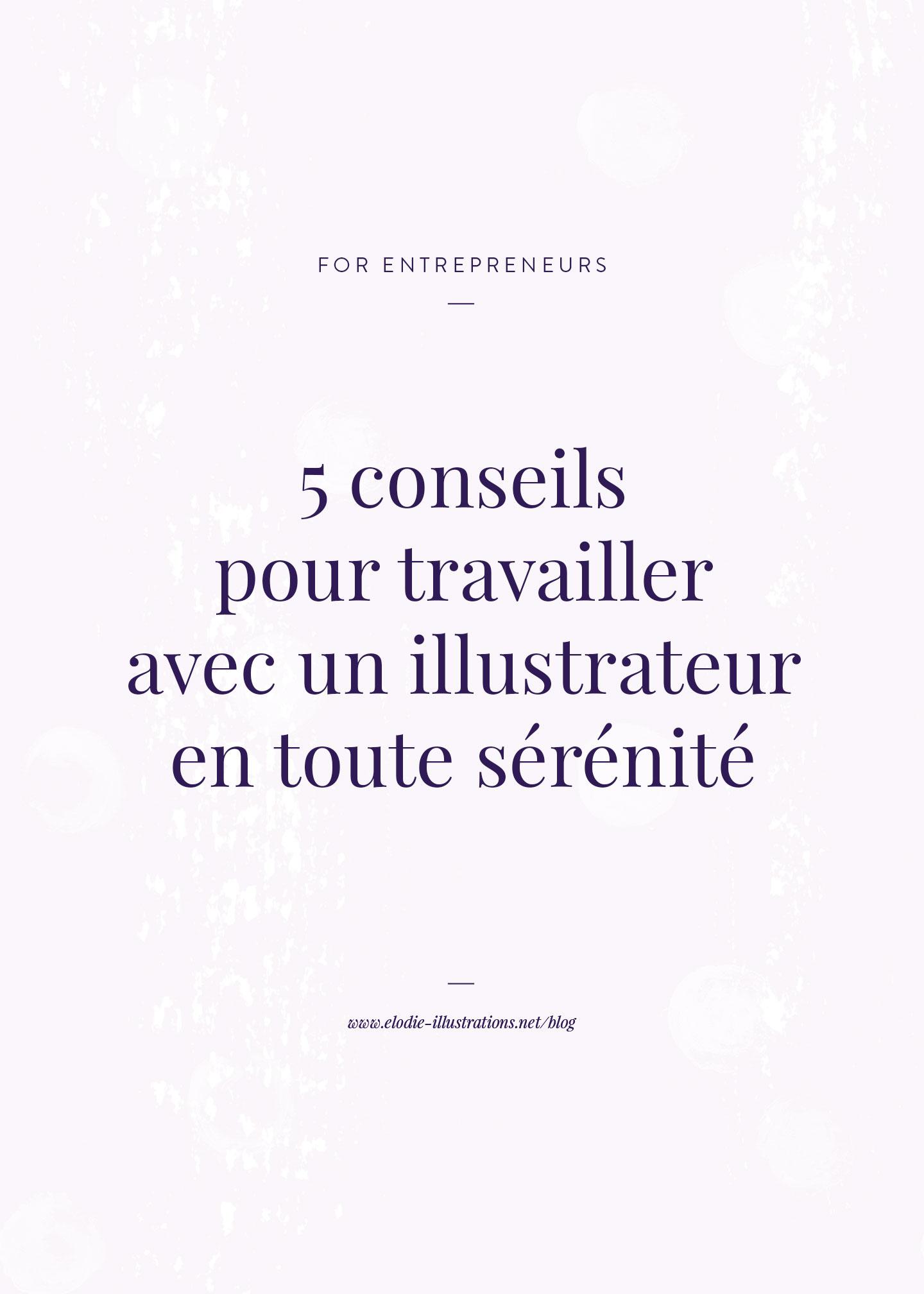 Vous souhaitez faire appel à un illustrateur ? Voici 5 conseils pour travailler avec un illustrateur en toute sérénité | Cliquez pour découvrir l'article