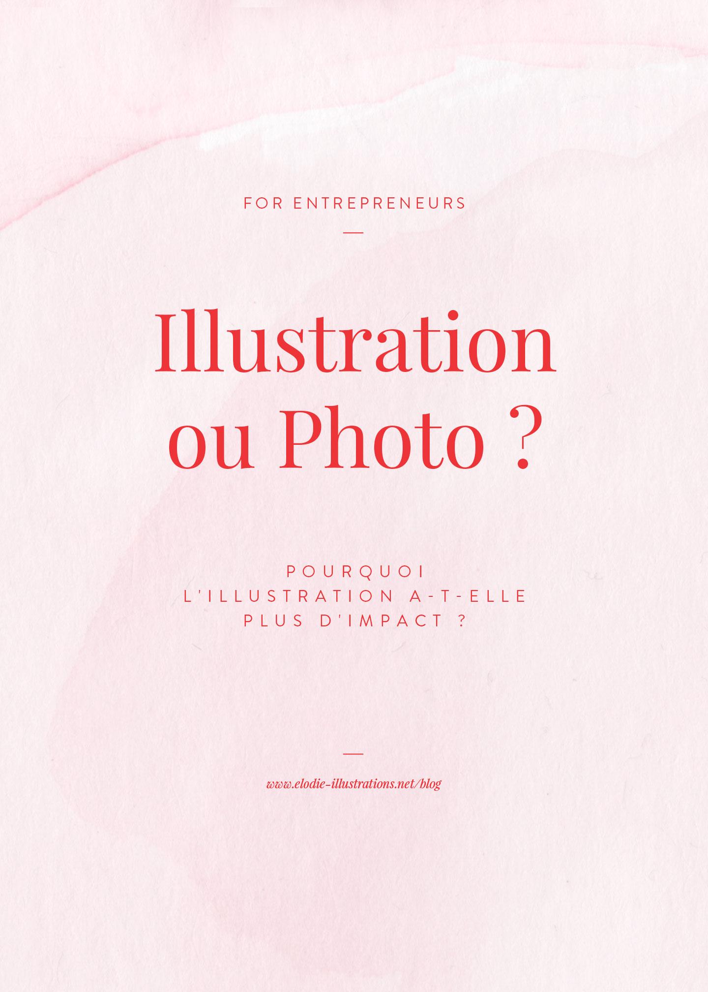 Illustration ou Photo : Pourquoi l'illustration a plus d'impact ? - Cliquez pour découvrir l'article