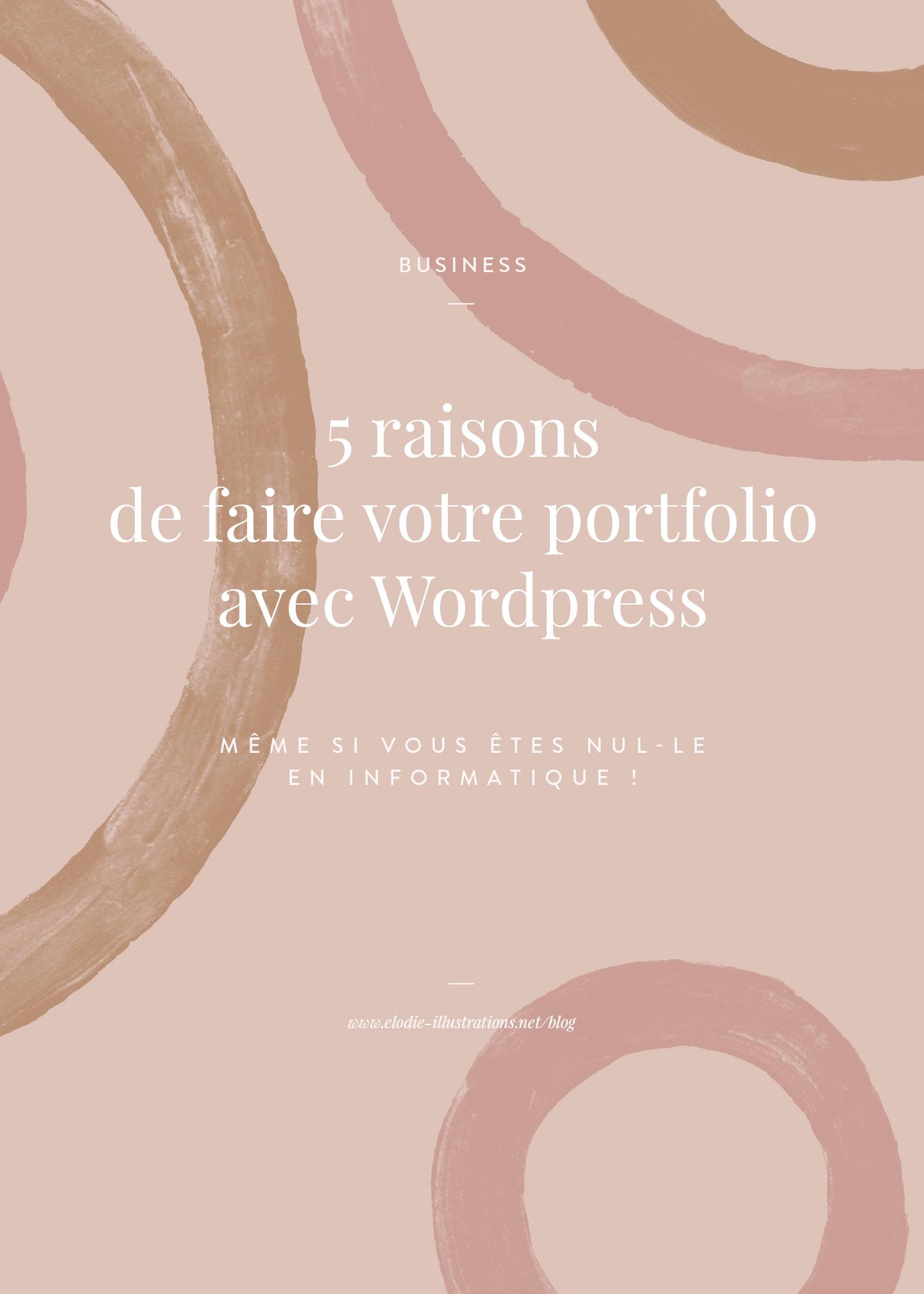 5 raisons de choisir wordpress pour votre portfolio - Cliquez pour découvrir l'article