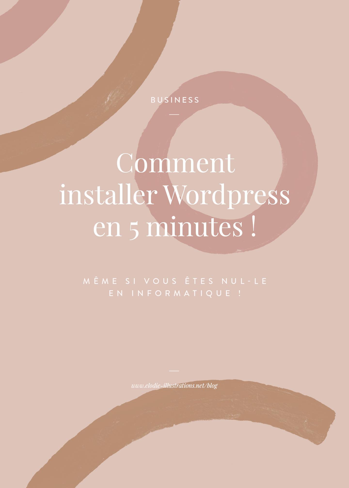 Comment installer WordPress en 5 minutes - Cliquez pour découvrir l'article